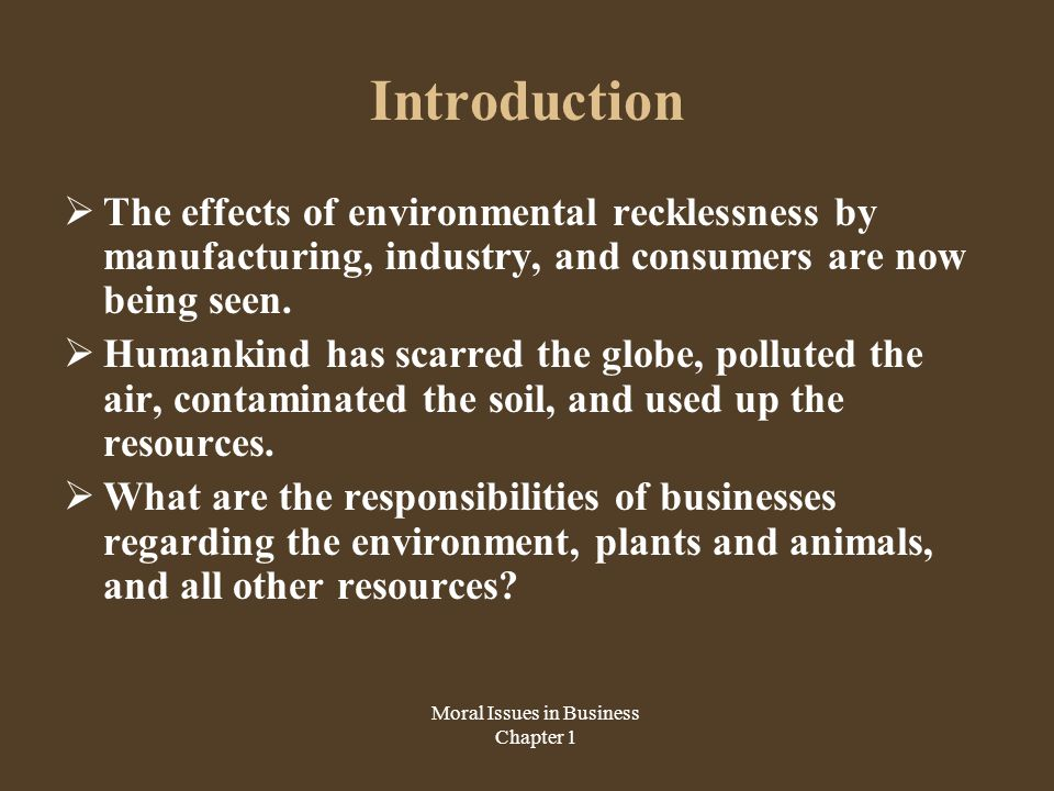 Business and Ecology  Definition of ecology: The science of the interrelationships among organisms (especially humans) and their environments.