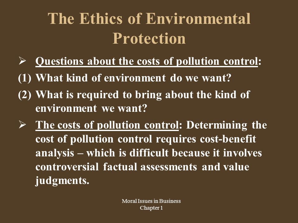 The Ethics of Environmental Protection  Ecological economics: A new discipline, which attempts to expand the boundaries of environmental cost-benefit analysis.