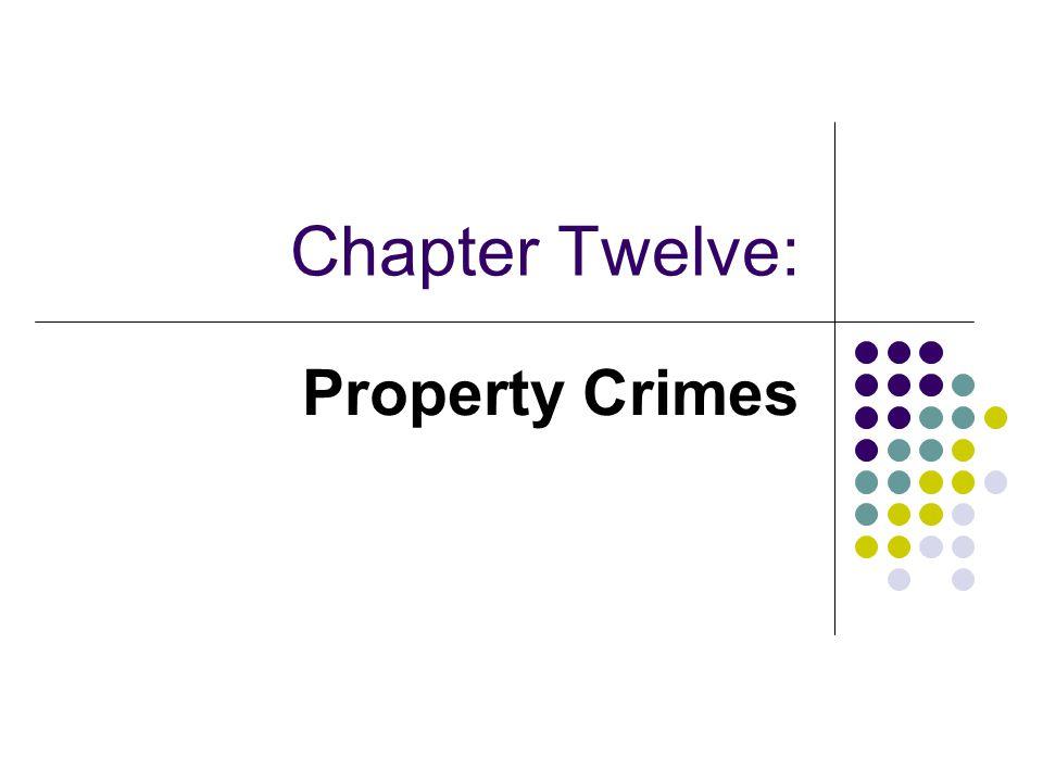 Chapter Twelve: Property Crimes