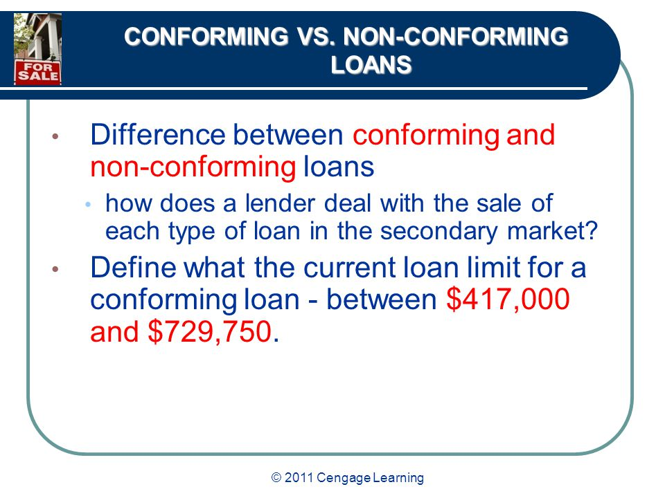 © 2011 Cengage Learning CONFORMING VS.