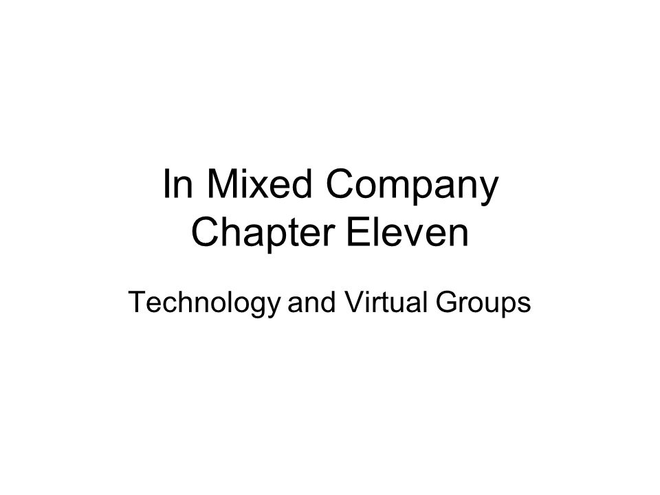 In Mixed Company Chapter Eleven Technology and Virtual Groups