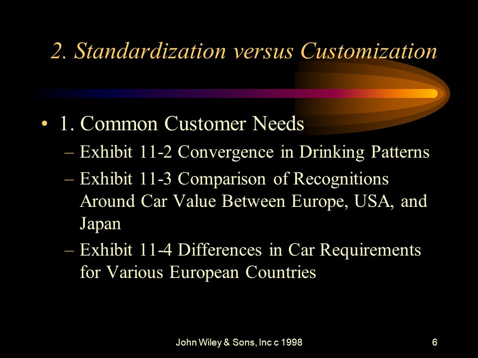 John Wiley & Sons, Inc c 19986 2. Standardization versus Customization 1.