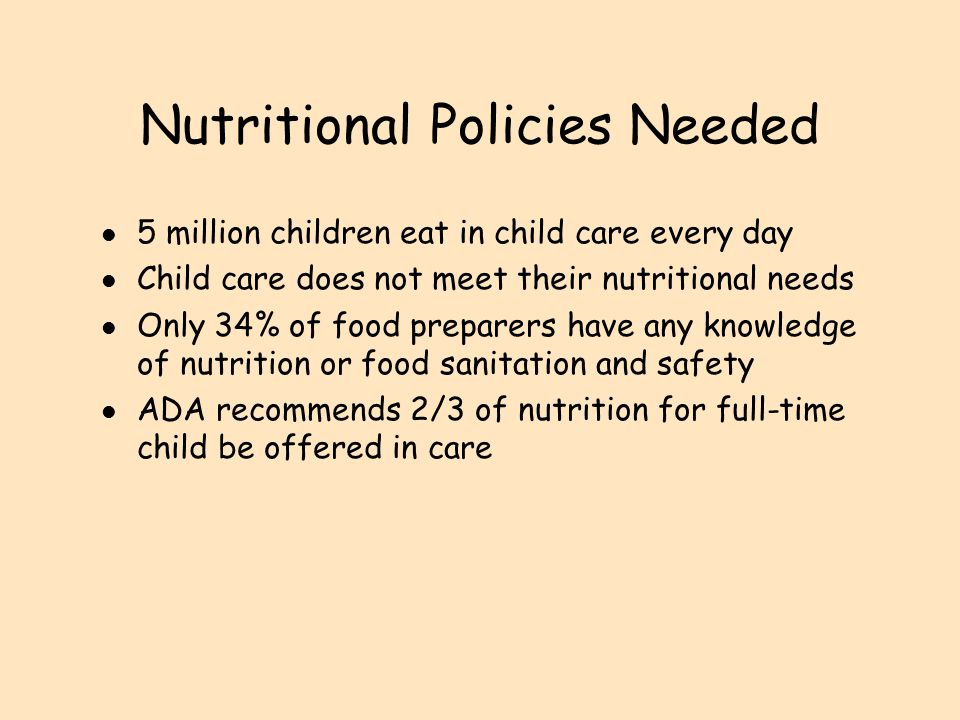 Nutritional Policies for l Guidelines for Food Programs l Menu Planning l Food Sanitation and Safety