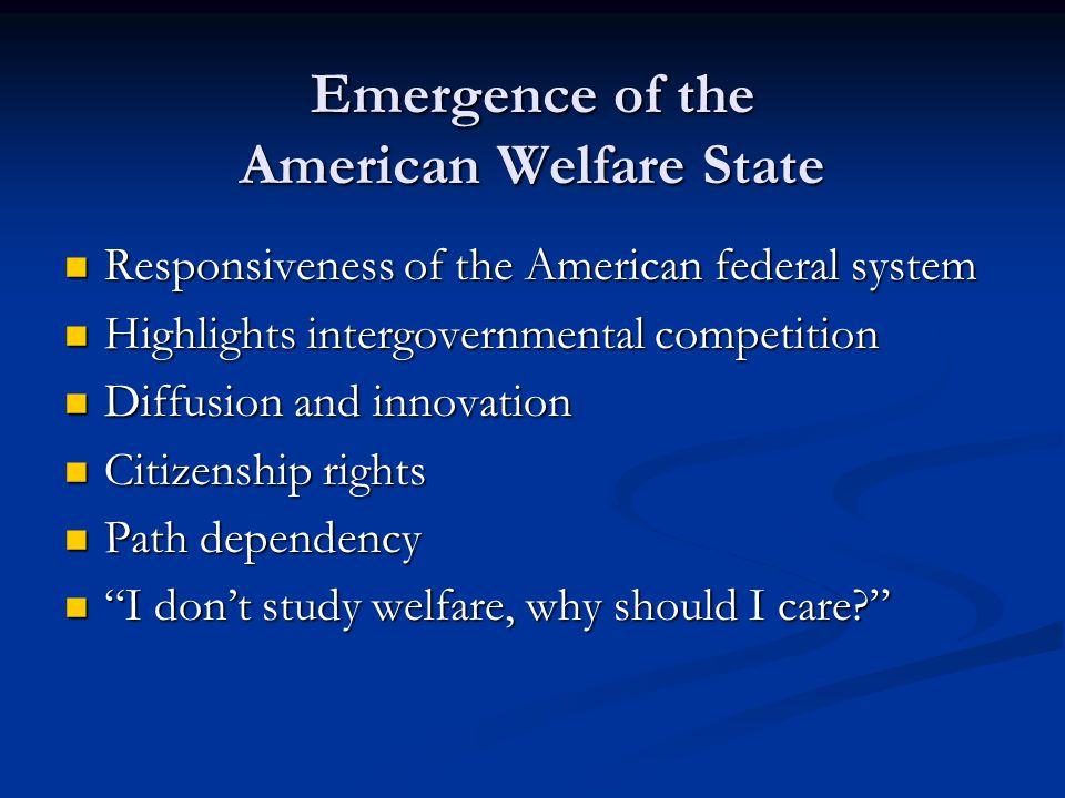 Social Welfare Policy Context in Early 20 th Century Dual federalism Dual federalism Weak governmental institutions, few resources Weak governmental institutions, few resources Heavy reliance upon local private charities Heavy reliance upon local private charities Outdoor relief v.