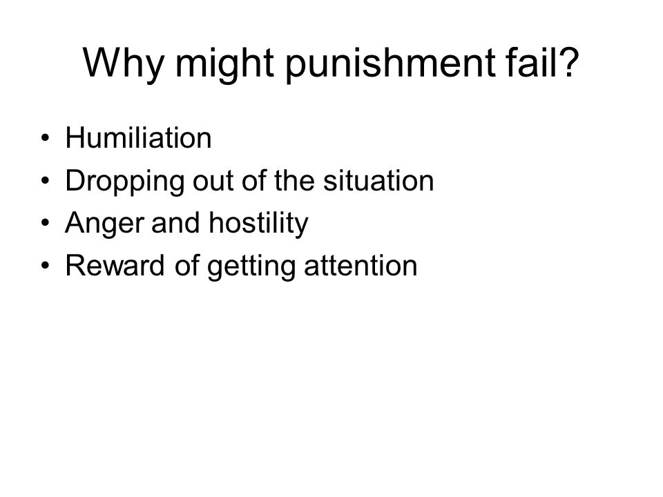 Why might punishment fail.