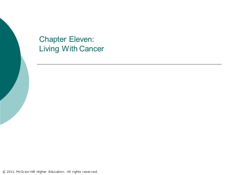 © 2011 McGraw-Hill Higher Education. All rights reserved. Chapter Eleven: Living With Cancer