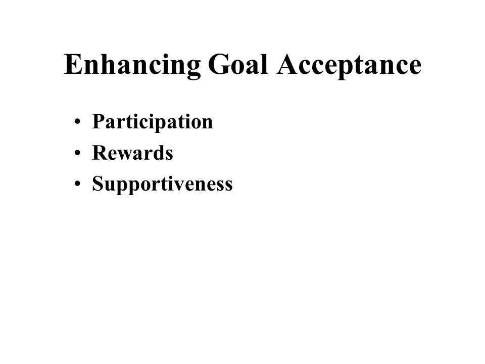 Enhancing Goal Acceptance Participation Rewards Supportiveness
