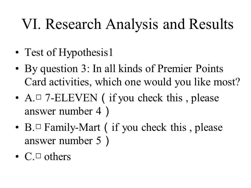 VI. Research Analysis and Results Test of Hypothesis1 By question 3: In all kinds of Premier Points Card activities, which one would you like most? A.