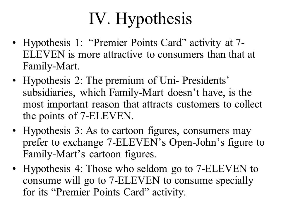Test of Hypothesis 4 By question 6: If you are more convenient to consume at Family-Mart, would you increase the consuming amount and frequency of 7- ELEVEN because of its Premier Points Card activity.