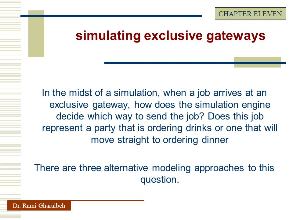 In the midst of a simulation, when a job arrives at an exclusive gateway, how does the simulation engine decide which way to send the job.