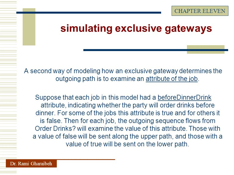 A second way of modeling how an exclusive gateway determines the outgoing path is to examine an attribute of the job.