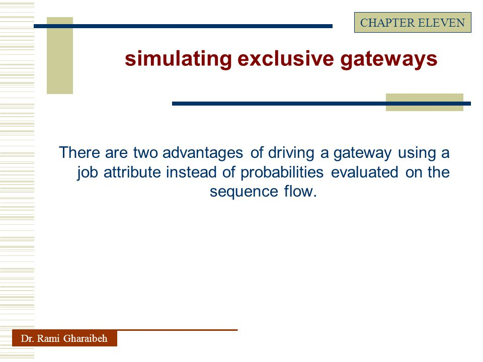 There are two advantages of driving a gateway using a job attribute instead of probabilities evaluated on the sequence flow.