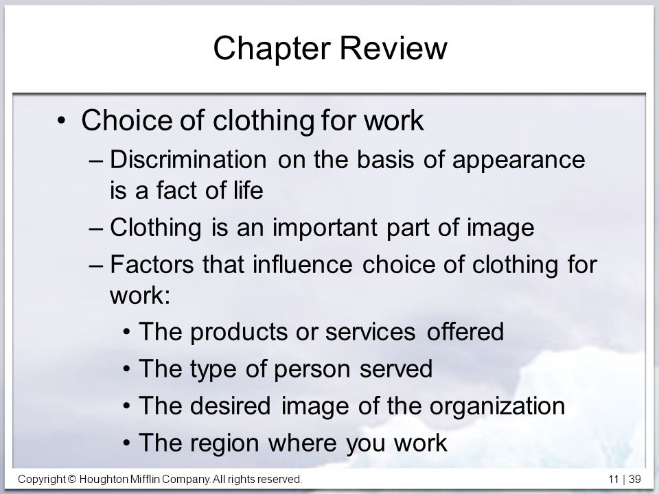 Copyright © Houghton Mifflin Company. All rights reserved. 11 | 39 Chapter Review Choice of clothing for work –Discrimination on the basis of appearan