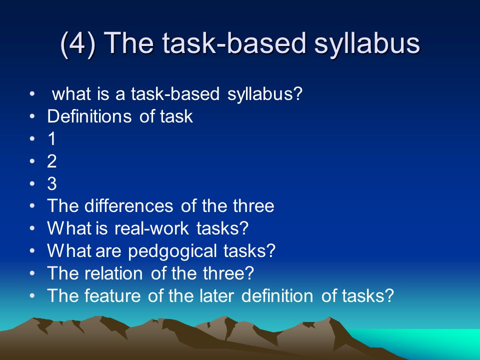 (4) The task-based syllabus what is a task-based syllabus.