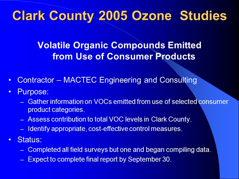 Volatile Organic Compounds Emitted from Use of Consumer Products Contractor – MACTEC Engineering and Consulting Purpose: – Gather information on VOCs emitted from use of selected consumer product categories.