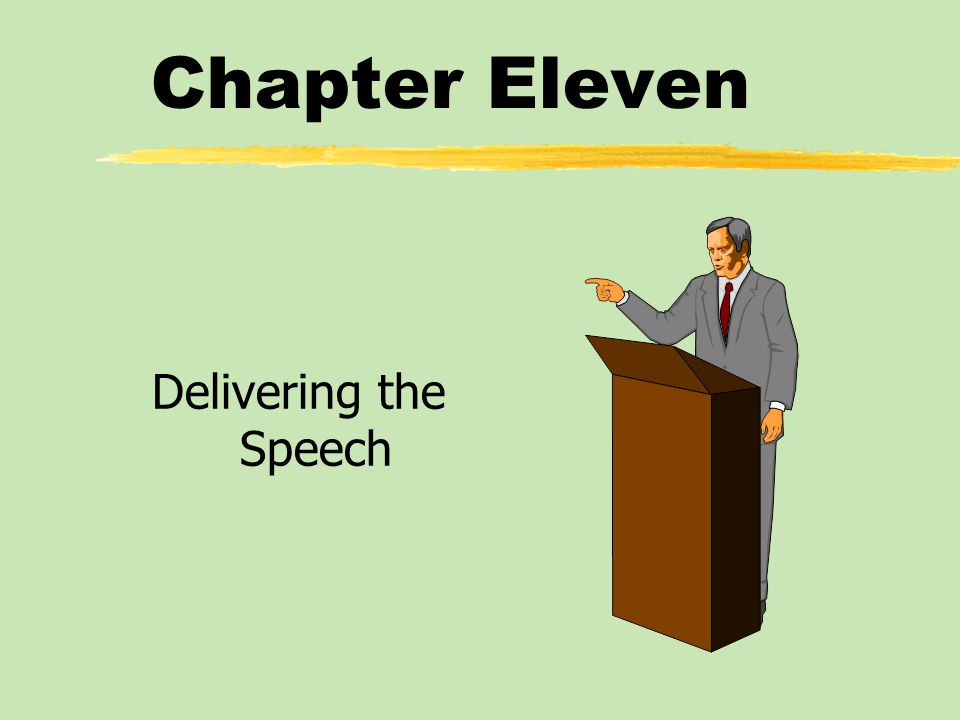 Chapter Eleven Delivering the Speech