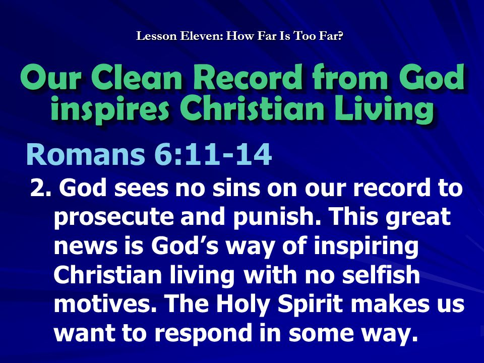Our Clean Record from God inspires Christian Living Lesson Eleven: How Far Is Too Far.