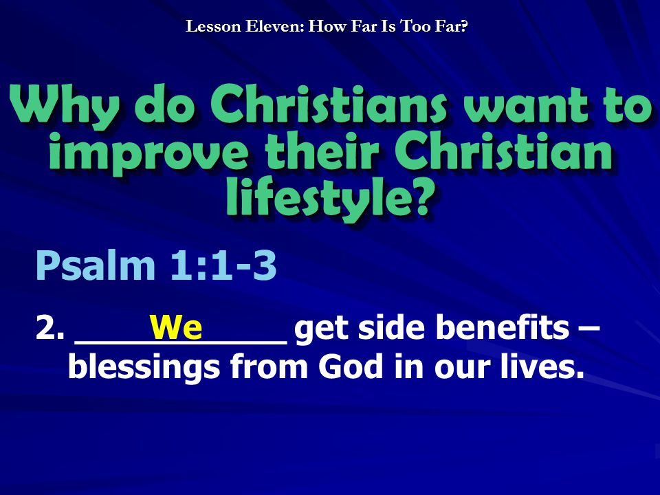 Why do Christians want to improve their Christian lifestyle.