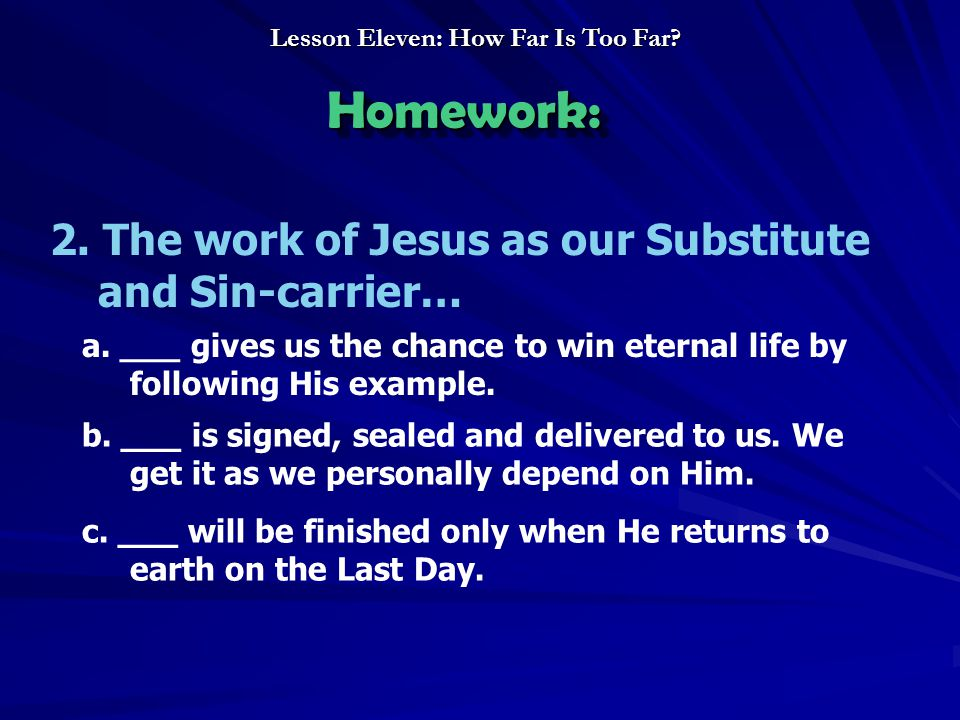 2. The work of Jesus as our Substitute and Sin-carrier… a.