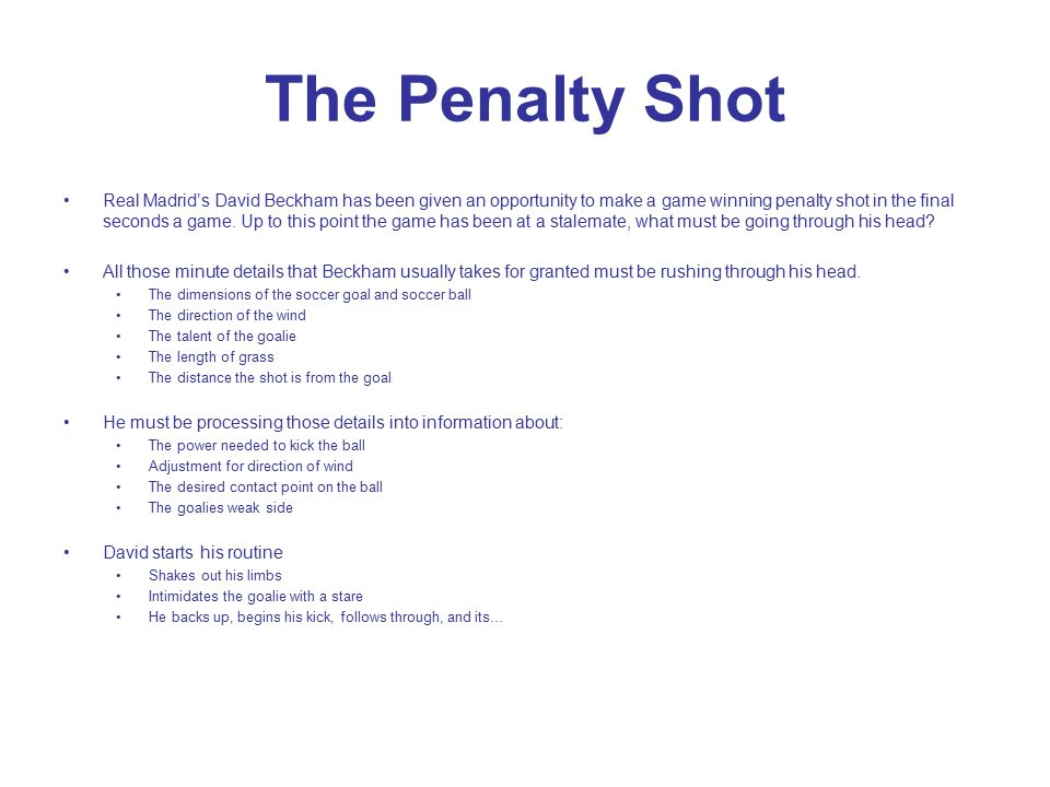 The Penalty Shot Real Madrid's David Beckham has been given an opportunity to make a game winning penalty shot in the final seconds a game.