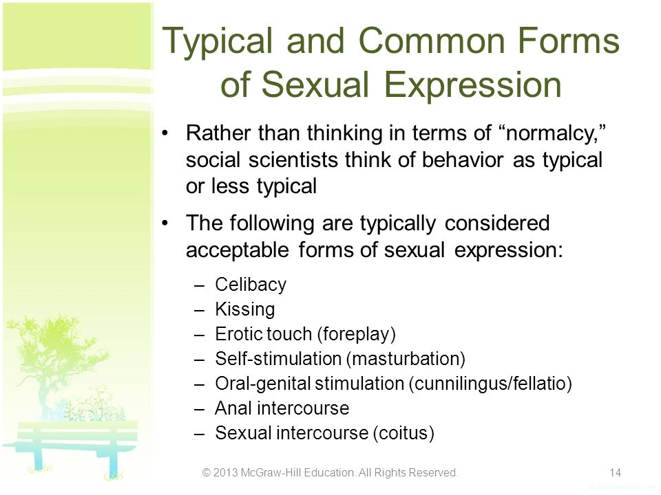 """Typical and Common Forms of Sexual Expression Rather than thinking in terms of """"normalcy,"""" social scientists think of behavior as typical or less typi"""