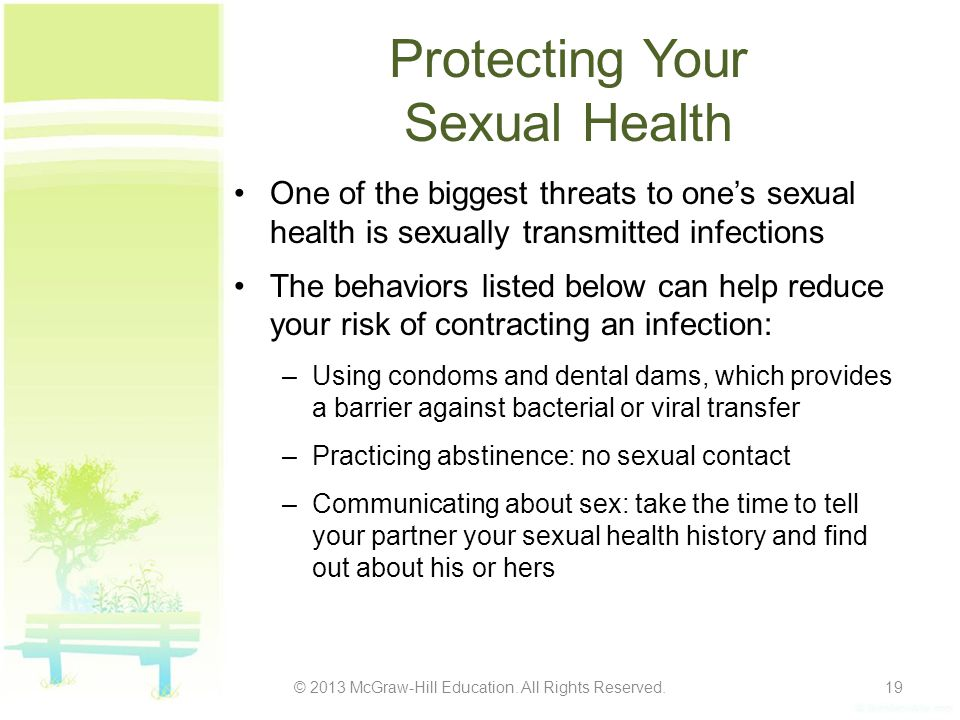 Protecting Your Sexual Health One of the biggest threats to one's sexual health is sexually transmitted infections The behaviors listed below can help