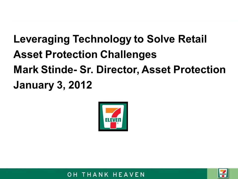 Leveraging Technology to Solve Retail Asset Protection Challenges Mark Stinde- Sr.