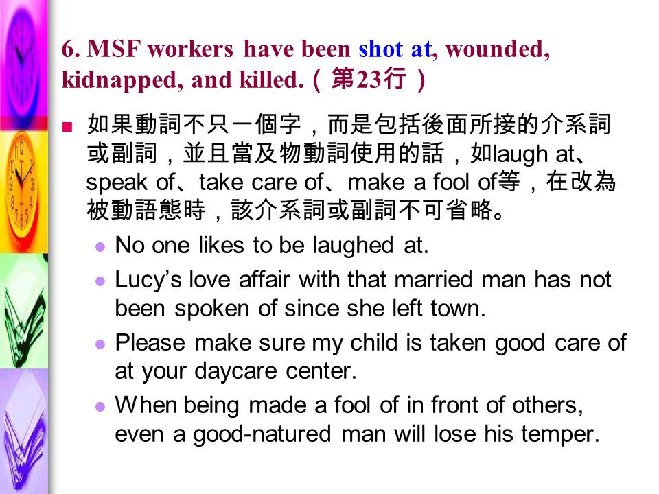 6. MSF workers have been shot at, wounded, kidnapped, and killed.