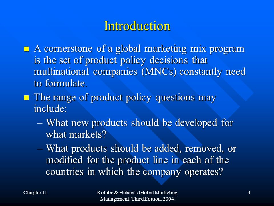 Chapter 11Kotabe & Helsen s Global Marketing Management, Third Edition, 2004 5 Introduction (contd.) –What brand names should be used.