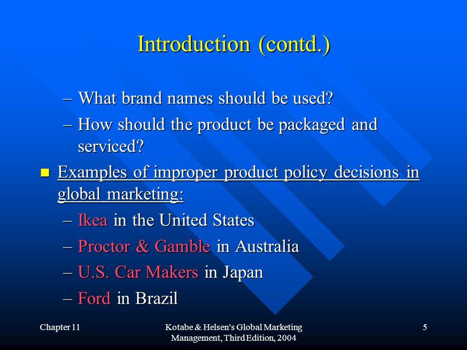 Chapter 11Kotabe & Helsen s Global Marketing Management, Third Edition, 2004 6 1.