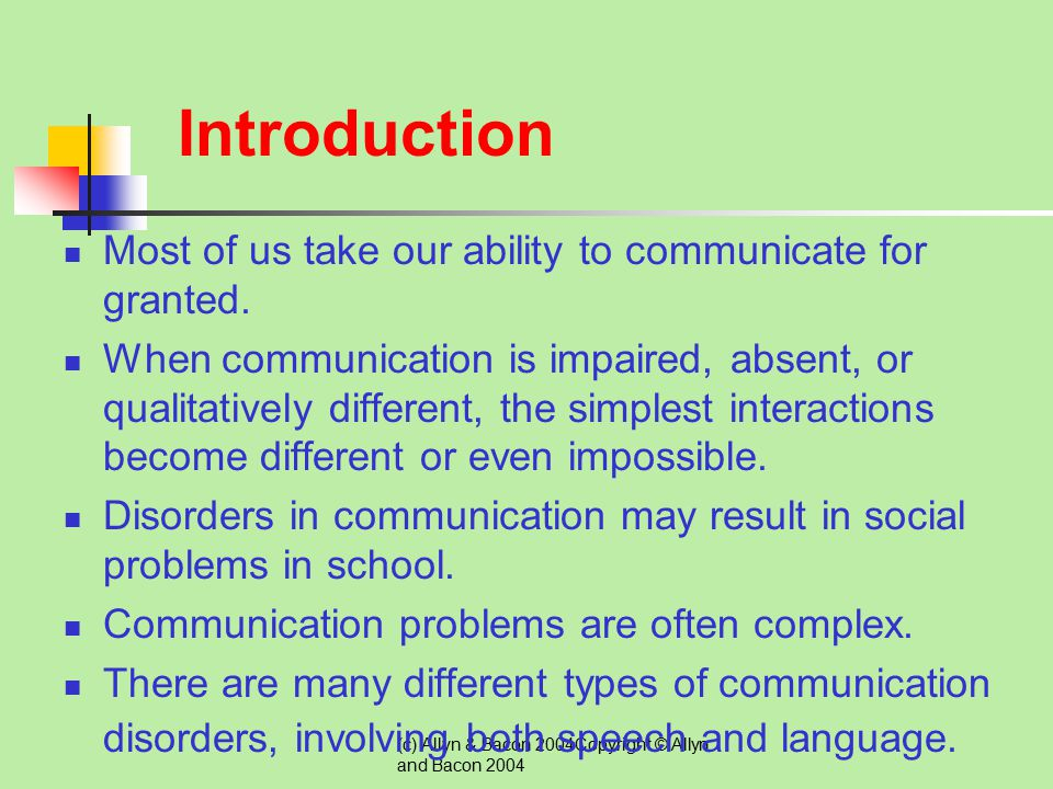 (c) Allyn & Bacon 2004Copyright © Allyn and Bacon 2004 Chapter Eleven Teaching Students with Communication Disorders This multimedia product and its c