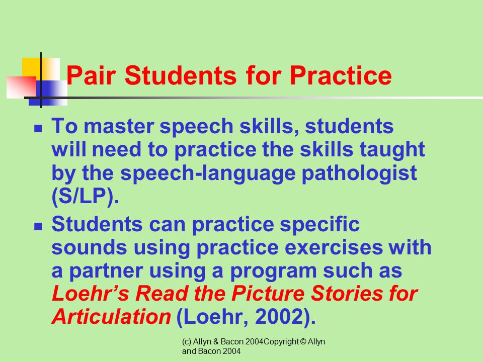 (c) Allyn & Bacon 2004Copyright © Allyn and Bacon 2004 Build a Positive Classroom Climate Reward the student.Accept the child. Be a good listener.Be p