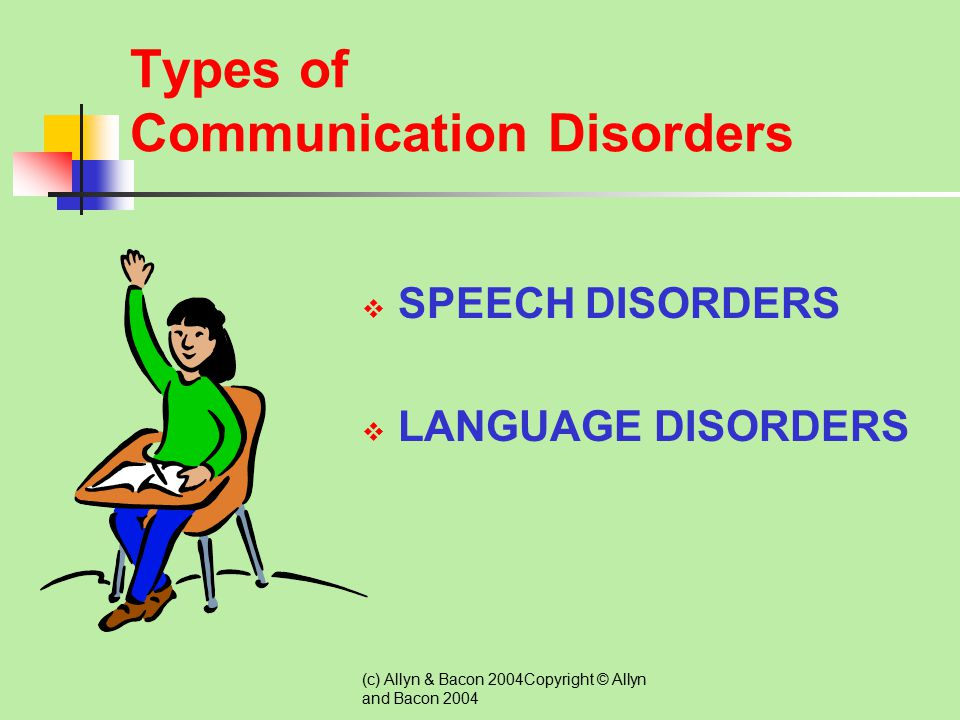 (c) Allyn & Bacon 2004Copyright © Allyn and Bacon 2004 Normal and Disordered Communication According to Emerick and Haynes (1986), a communication dif