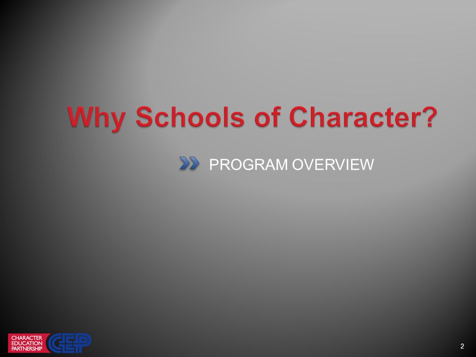 32 You will be asked to explain how your character education initiative exemplifies the 11 Principles.