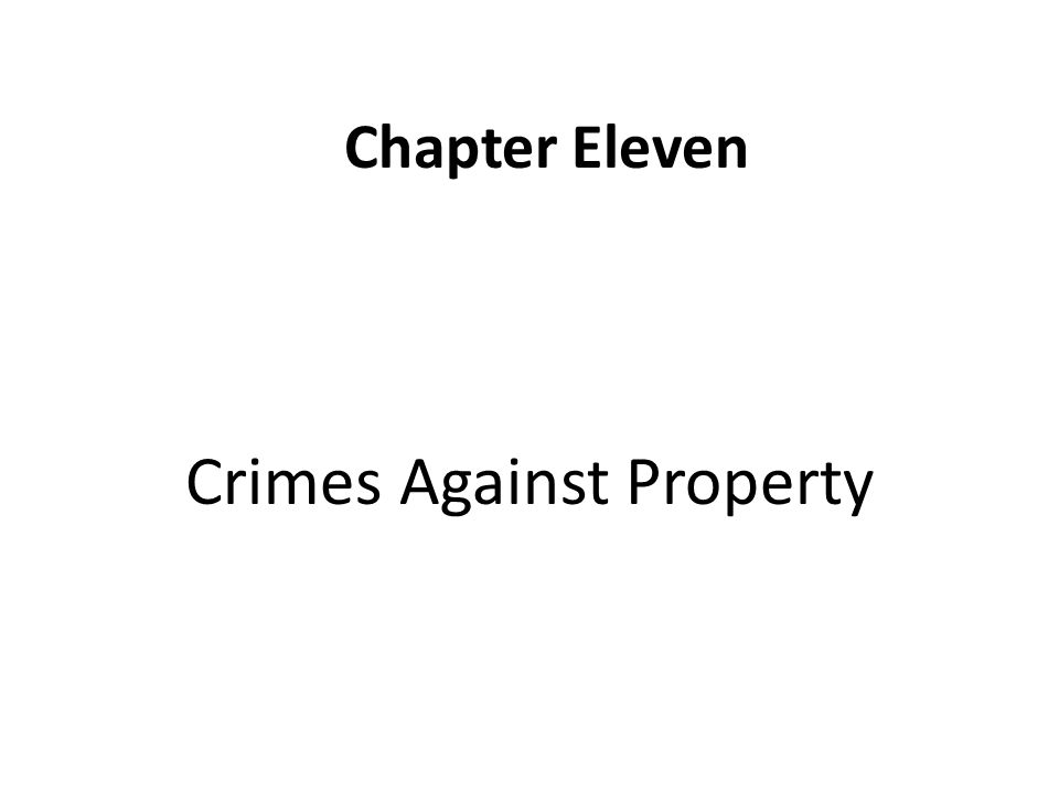 Chapter Eleven Crimes Against Property