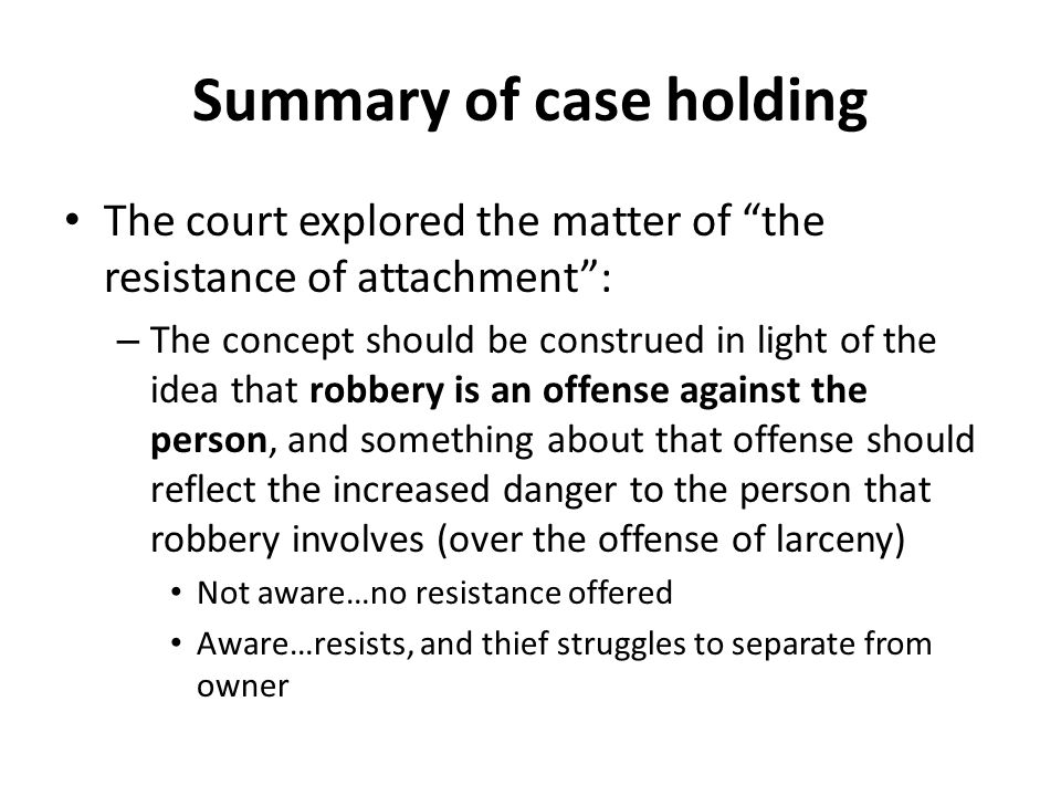 "Summary of case holding The court explored the matter of ""the resistance of attachment"": – The concept should be construed in light of the idea that r"