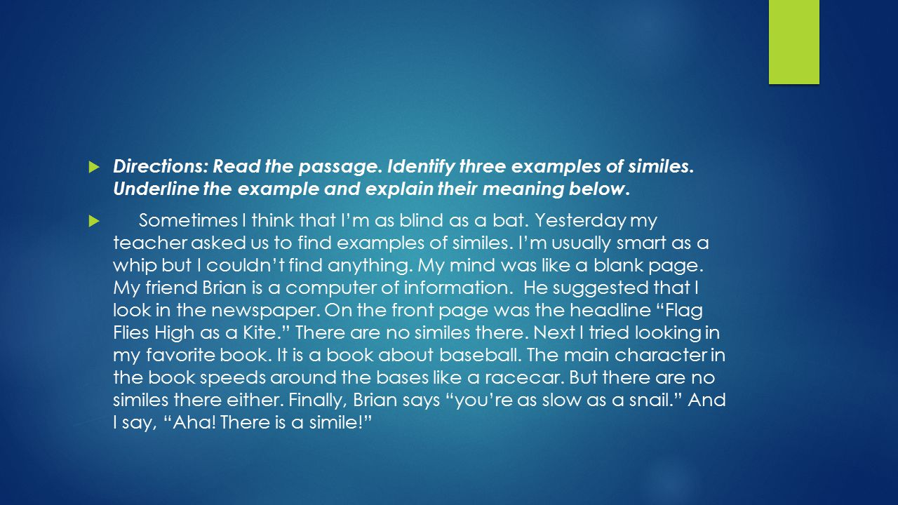  Directions: Read the passage. Identify three examples of similes.