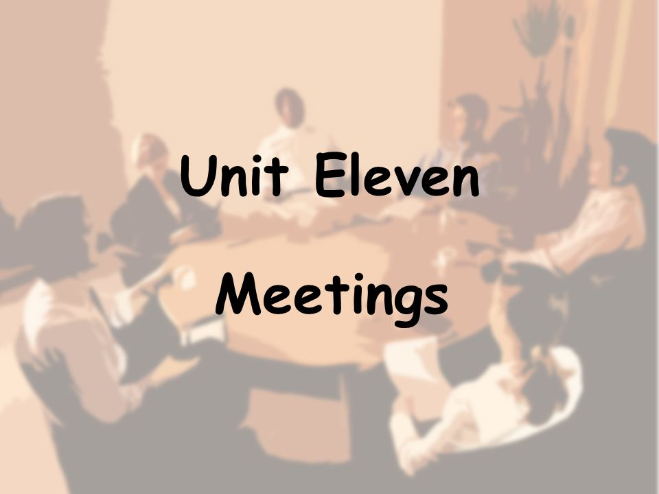 Unit Eleven Meetings