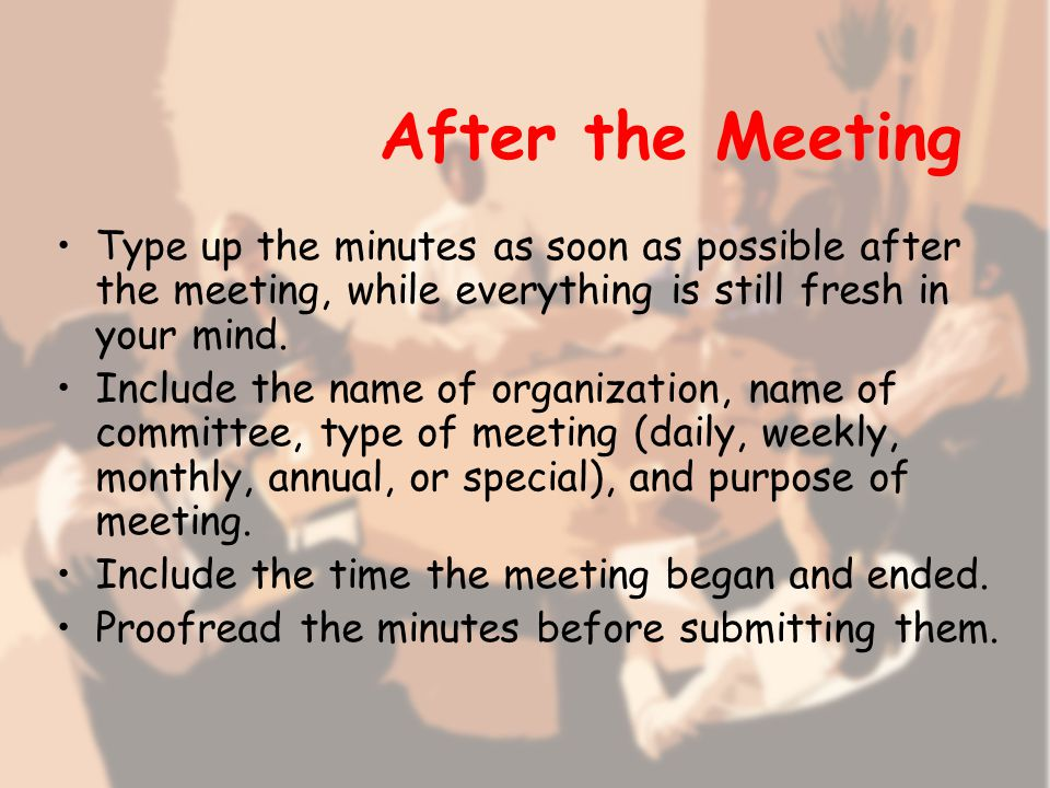 During the Meeting Get a list of committee members and make sure you know who is who.