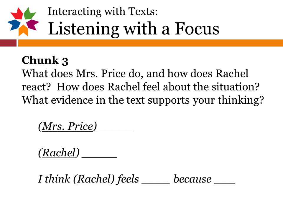 Interacting with Texts: Listening with a Focus Chunk 3 What does Mrs.