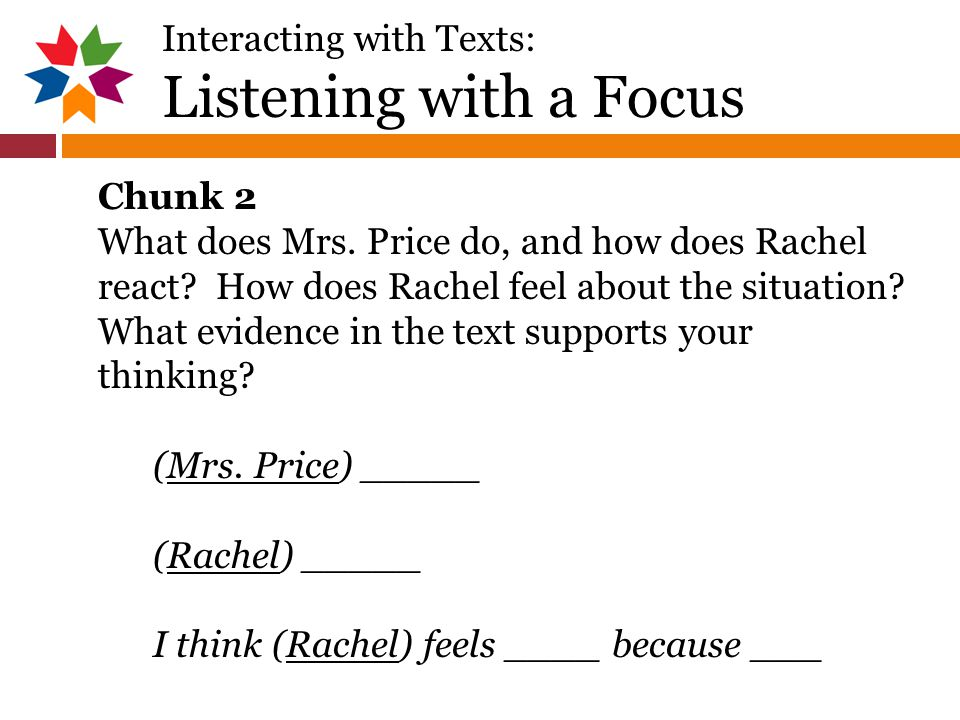 Interacting with Texts: Listening with a Focus Chunk 2 What does Mrs.