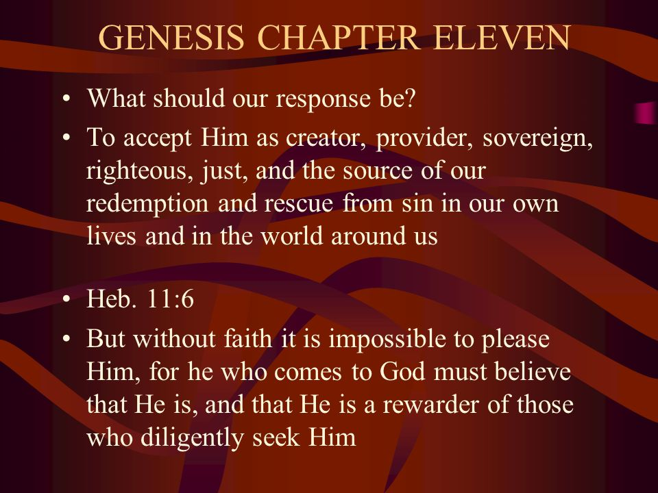 GENESIS CHAPTER ELEVEN What should our response be.