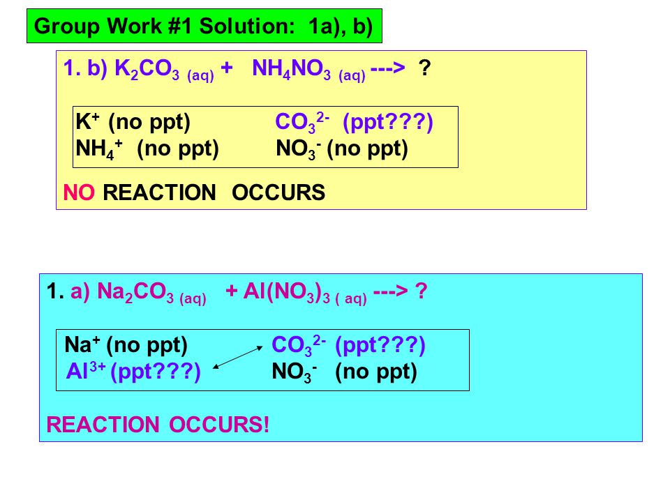 1. b) K 2 CO 3 (aq) + NH 4 NO 3 (aq) ---> .