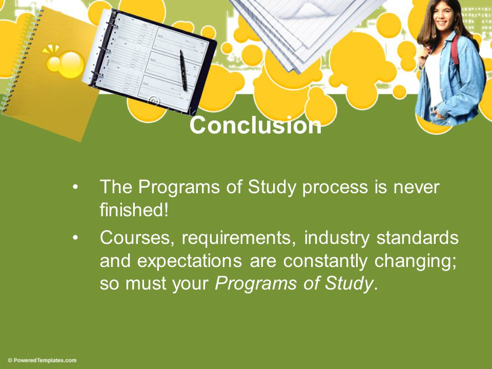 Conclusion The Programs of Study process is never finished.