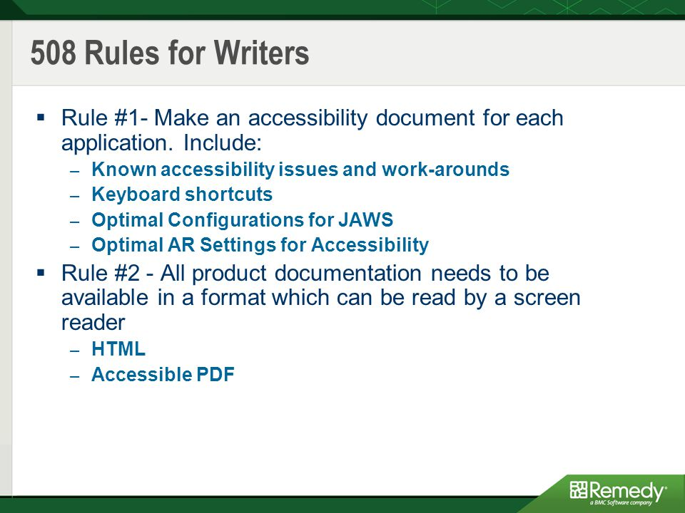 508 Rules for Writers  Rule #1- Make an accessibility document for each application.