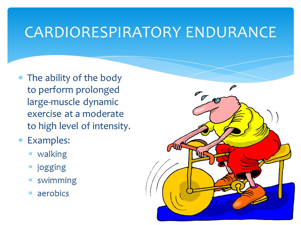  The ability of the body to perform prolonged large-muscle dynamic exercise at a moderate to high level of intensity.  Examples:  walking  jogging