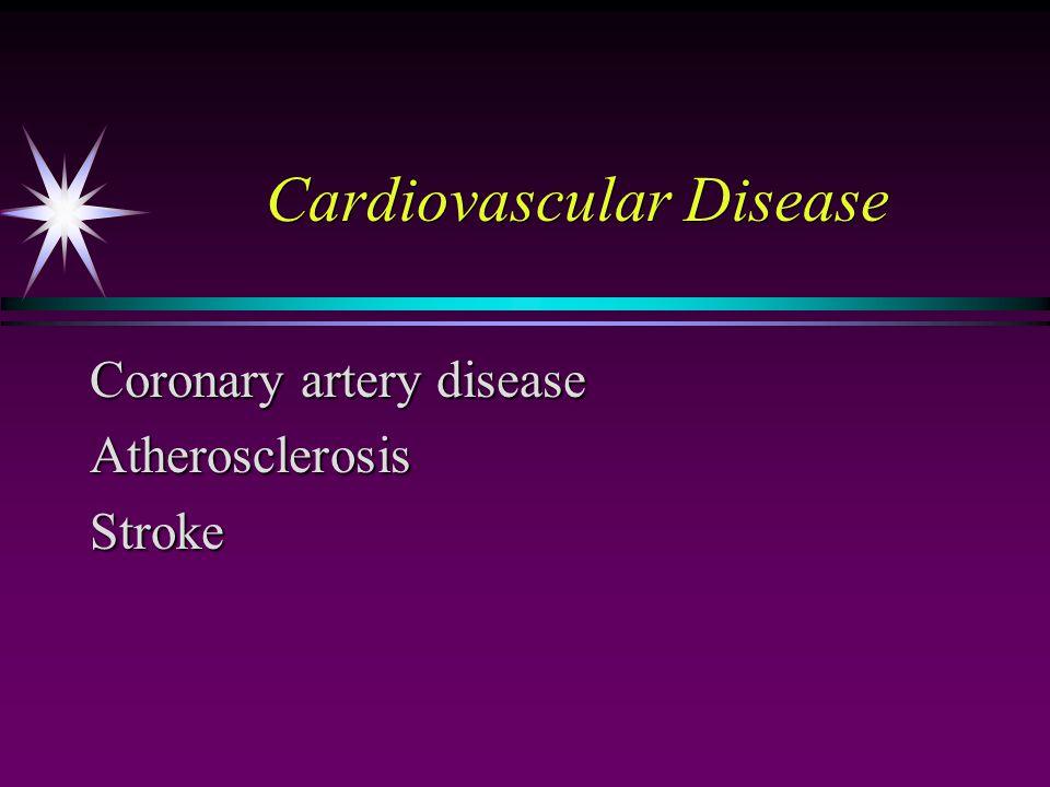Cardiovascular Disease Coronary artery disease AtherosclerosisStroke