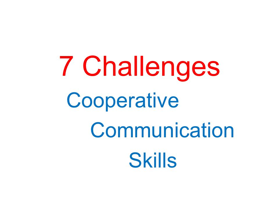 7 Challenges Cooperative Communication Skills
