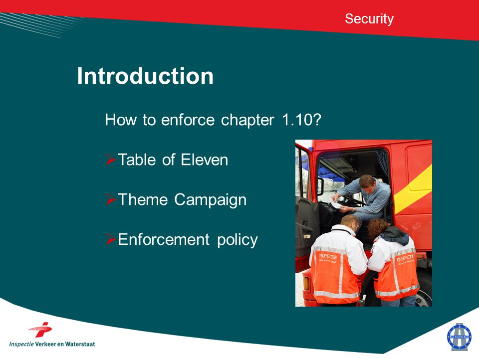 Introduction How to enforce chapter 1.10?  Table of Eleven  Theme Campaign  Enforcement policy Security