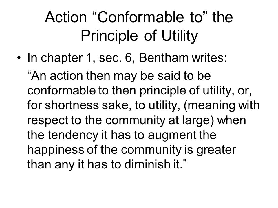 Action Conformable to the Principle of Utility In chapter 1, sec.